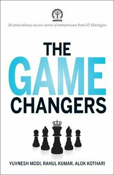 The Game Changers: 20 Extraordinary Success Stories of Entrepreneurs from IIT Kharagpur by Yuvnesh Modi, http://www.amazon.in/dp/8184002734/ref=cm_sw_r_pi_dp_yvrttb092BC3B