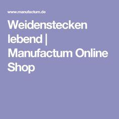 Weidenstecken lebend   Manufactum Online Shop