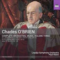 Liepaja Symphony Orchestra - O'Brien: Complete Orchestral Music: Vol. 3