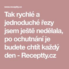 Tak rychlé a jednoduché řezy jsem ještě nedělala, po ochutnání je budete chtít každý den - Receptty.cz