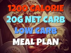 1200 Calorie 20g Net Carb One Week Low Carb Meal Plan #lowcarb #keto --- HEADS UP: Great website with many meal plans - even vegetarian - for different calorie requirements!