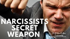 The Narcissists Secret Weapon-Know Your Enemy - How to deal with narciss...