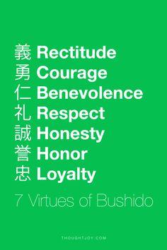 義 Rectitude  勇 Courage  仁 Benevolence  礼 Respect  誠 Honesty  誉 Honor  忠 Loyalty  ― Seven Virtues of Bushido    #quote #quotes #design #art #poster #typography #inspiration #bushido #virtue