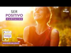 Meditacion para pensar en positivo   Como ser positiva   Mindfulness Online - YouTube