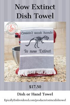 Sick of reminding your family to wash their hands? Maybe this reminder will help! Sure to get a laugh everytime it's used. Click to order from our website today! #embroideredhandtowel #embroidereddishtowel #washyourhands #nowextinct #dinodecor #kitchengifts #giftsforcooks #funnydishtowels #sustainableliving #ecofriendly #hostessgifts #funnykitchengSocial_Organic&utm_campaignifts