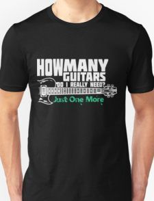 How Many Guitars Do I Really Need? Just One More T-Shirt