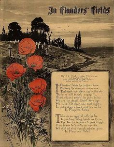 """""""In Flanders Fields"""" a poem by Canadian Lieutenant Colonel John McCrae, was inspired by the death of a friend during the Second Battle of Ypres. The reason Veteran's Day is assocated with poppies. Battle Of Ypres, Remembrance Day Poppy, Armistice Day, Canadian History, Canadian Army, Canadian Soldiers, Anzac Day, Lest We Forget, Thinking Day"""