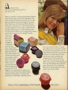 From Coty Smudge Pots. My grandmother taught me how to use eyeshadow with these. (I hunted a picture of these for a while, until I called up the name -- Coty Smudge Pots! Vintage Makeup Ads, Retro Makeup, Vintage Beauty, Vintage Ads, Retro Ads, 1970s Makeup, Teen Makeup, Vintage Vanity, Vintage Fashion