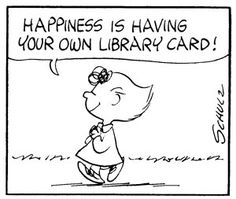 """Schulz American / """"Happiness is Having Your Own Library Card"""" . Sally hugging book or library card in frame from Peanuts comic strip Library Humor, Library Quotes, Library Books, Library Cards, Reading Library, Local Library, I Love Books, Good Books, Books To Read"""