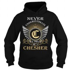 Never Underestimate The Power of a CHESHER - Last Name, Surname T-Shirt #name #tshirts #CHESHER #gift #ideas #Popular #Everything #Videos #Shop #Animals #pets #Architecture #Art #Cars #motorcycles #Celebrities #DIY #crafts #Design #Education #Entertainment #Food #drink #Gardening #Geek #Hair #beauty #Health #fitness #History #Holidays #events #Home decor #Humor #Illustrations #posters #Kids #parenting #Men #Outdoors #Photography #Products #Quotes #Science #nature #Sports #Tattoos #Technology…