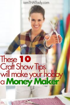 These 10 Craft Show Tips will turn your hobby into a Money Maker!