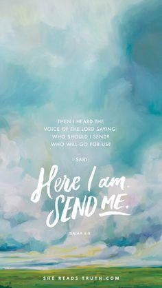 Here I am send me.