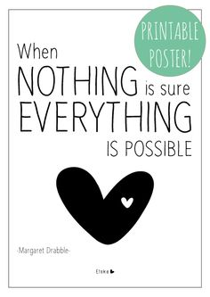 when nothing is sure - printable poster