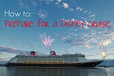 How to prepare for a Disney Cruise: read blogger tips and faves before you book!