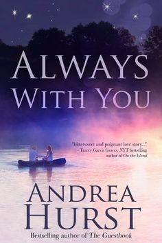 Always with You by Andrea Hurst, http://www.amazon.com/dp/B00IAD5SME/ref=cm_sw_r_pi_dp_2ImBtb04Y2Z50