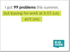 We Are Teachers, Education Humor, 99 Problems, Teaching Humor