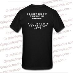 i dont know where im going quote T Shirt