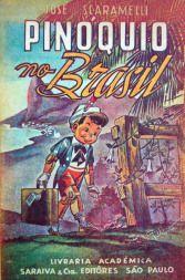 SCARAMELLI, José. Pinóquio no Brasil. 1. ed. São Paulo: Saraiva, 1946.