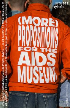 """espacefixe: """"Poster for the show «(More) Propositions for the AIDS Museum» by Projet Hybris, by julienhebert.net """""""