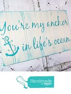 You're my anchor in life's ocean, nautical wall decor, gifts, nautical wedding. anchor signs