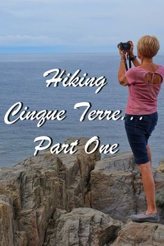 Hiking Cinque Terre Part One - Footloose Boomer Cinque Terre, Places Ive Been, Red And White, Hiking, Women, Walks, Trekking, Hill Walking, Woman