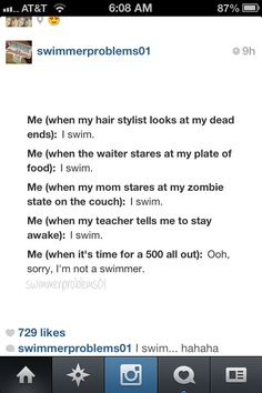 Me (when someone looks at my nails) I swim. xD