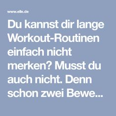 Du kannst dir lange Workout-Routinen einfach nicht merken? Musst du auch nicht. Denn schon zwei Bewegungen können deinen ganzen Körper verändern – wie sie aussehen, erfärhst du auf ELLE.de!