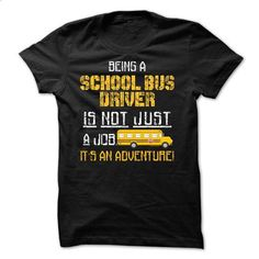 school bus driver - its an adventure - #tee shirts #boys hoodies. GET YOURS => https://www.sunfrog.com/Automotive/school-bus-driver--its-an-adventure.html?id=60505