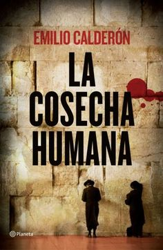 """La cosecha humana"" de Emilio Calderón"