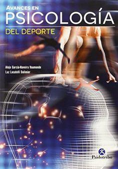 Avances en psicología del deporte. Coordinación Alejo García-Naveira Vaamonde…
