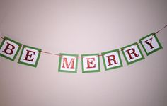 BE MERRY Banner  Garland  Photo Prop  by KarensVinylCreations