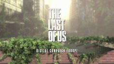 Sony Computer Entertainment Europe (SCEE) partnered with Biborg to promote its PS3 exclusive The Last Of Us with the use of an immersive campaign across digital channels such as desktop creative, mobile, tablet and digital out of home.