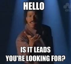 Hello, is it leads you're looking for?  #Humor #Mondays #infographic