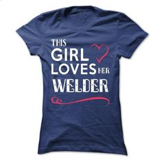 This girl loves her WELDER - #long tshirt #black sweatshirt. CHECK PRICE => https://www.sunfrog.com/Names/This-girl-loves-her-WELDER-ckbvqebkah-Ladies.html?68278