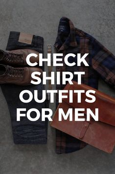 Check shirt outfits for men. How to wear check shirts for men. Mens Fashion Blog, Men's Fashion, Fashion Tips, Checked Shirt Outfit, Check Shirt Man, Seed Germination, Outfit Grid, Men Style Tips, Gentleman