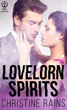 Lovelorn Spirits (The Paramours #3). Coming soon from Ellora's Cave. Ghost hunting with a kiss.