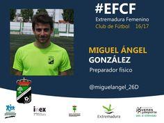 Temporada 2016/2017   Miguel Ángel González   Preparador físico  #EFCF #futfem #personas #valores