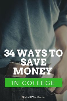34 Ways to Save Money In College. In this post, you'll learn about ways to save money in college and different money saving tips for college students. Saving money in college will be a breeze once you've finished reading this amazing list of 34 college money saving tips! Article Url: http://oddballwealth.com/ways-to-save-money-in-college/   #SaveMoney #Finance #Savings #Frugal #College #Student #Cheap #Education