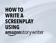 Amazon recently released a free, cloud-based screenwriting application. Here are the details on how to write a screenplay using Amazon Storywriter.