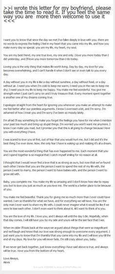 >>i wrote this letter for my boyfriend, please take the time to read it. If you feel the same way you are more then welcome to use it <<< i want you to know that since the day we met I've fallen deeply in love with you. there are no words to express the feeling I feel in my heart that you came into my life, and how you make every day so special. you are my life, my heart, my soul. You are my best friend, my one true love, my one and only. I love you more today than I did ... My Best Friend, Best Friends, You Are My Life, Love Deeply, My One And Only, Letter To My Boyfriend, True Love, Love You More, I Want You