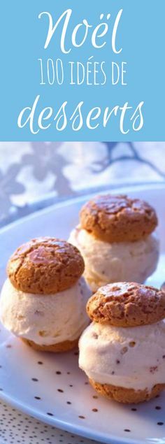 100 idées de desserts pour Noël #dessert #noel #recette