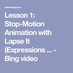 Lesson 1: Stop-Motion Animation with Lapse It (Expressions ... - Bing video