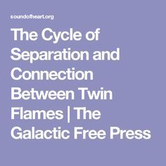 The Cycle of Separation and Connection Between Twin Flames Twin Flame Quotes, Twin Flame Relationship, Libra Quotes, Twin Souls, Soul Connection, Star Crossed, Mind Body Soul, Self Help, Awakening