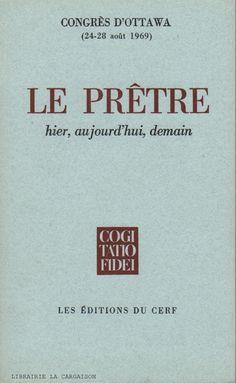 COLLECTIF. Le prêtre : Hier, aujourd'hui, demain (Congrès d'Ottawa 24-28 août 1969)