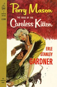 "Cats in Art and Illustration: Erle Stanley Gardner's Perry Mason solves ""The Case of the Careless Kitten,"" Cardinal Paperback edition. Vintage Book Covers, Vintage Comic Books, Vintage Comics, Pulp Fiction Comics, Pulp Fiction Book, Crime Fiction, Science Fiction, Detective, Roman"