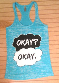 """ETSY Burnout Racerback Tank Top """"Okay? Okay The Fault In Our Stars by TomorrowTs, $21.00"""