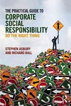 The Practical Guide to Corporate Social Responsibility: Do the Right Thing