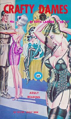 Crafty Dames (Unique Books UB 127) 1967 AUTHOR: Ruth Lamber ARTIST: Bill Ward by Hang Fire Books, via Flickr