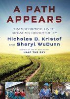 A Path Appears: Transforming Lives, Creating Opportunity by Nicholas Kristof and Sheryl WuDunn. An essential, galvanizing narrative about making a difference here and abroad--a road map to becoming the most effective global citizens we can be. Change The World, In This World, New Books, Books To Read, Half The Sky, Leadership Lessons, Beacon Of Hope, Thing 1, That One Person