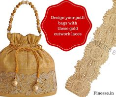 Design your potli bag with Finesse Laces and become the center of attraction immediately. So pick one today!